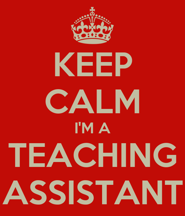 KEEP CALM I'M A TEACHING ASSISTANT Poster | Pritesh Jakhotia ...