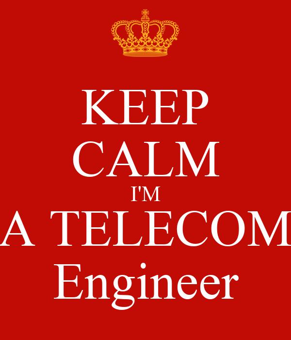KEEP CALM I'M A TELECOM Engineer Poster   BICHETTE   Keep Calm-o-Matic