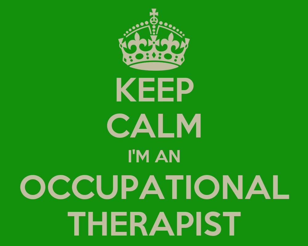 KEEP CALM I'M AN OCCUPATIONAL THERAPIST Poster
