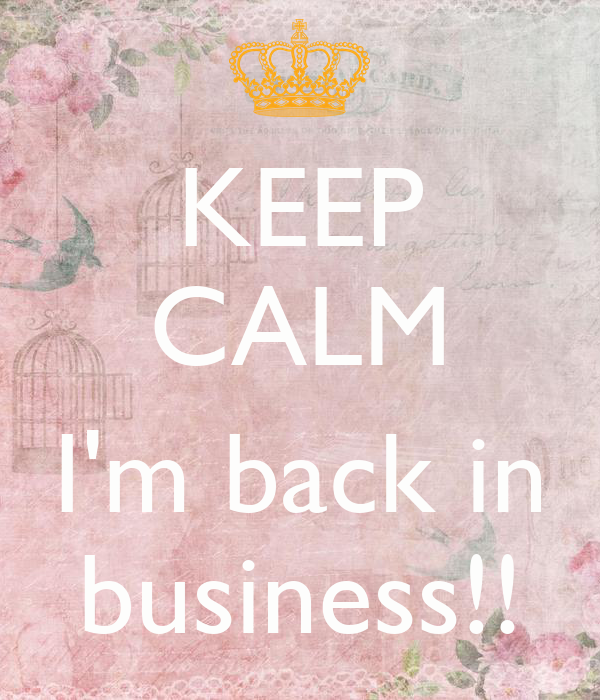 i m back in keep calm i m back in business poster rozemarijn 587