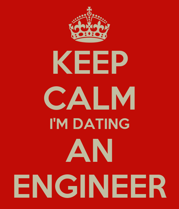 Dating an engineer