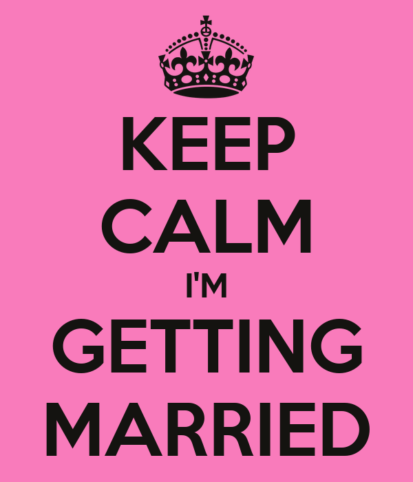 KEEP CALM I'M GETTING MARRIED Poster