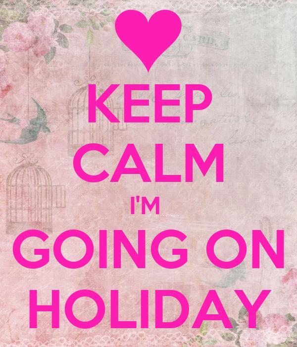 Resultado de imagem para i'm going on holidays