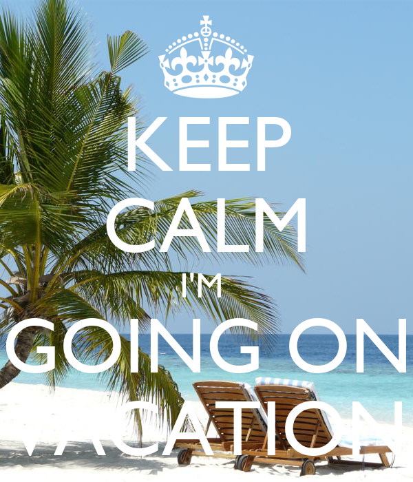 Image result for keep calm going on vacation