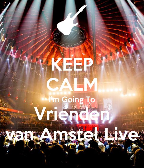 Keep Calm I M Going To Vrienden Van Amstel Live Poster Sjon Keep Calm O Matic
