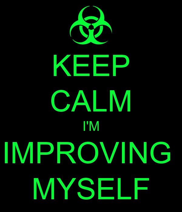improve myself You could say you have an aspiration for self-improvement a strong desire for  high achievement.