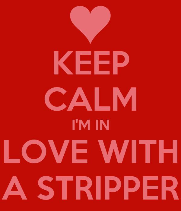 Im in love stripper woth