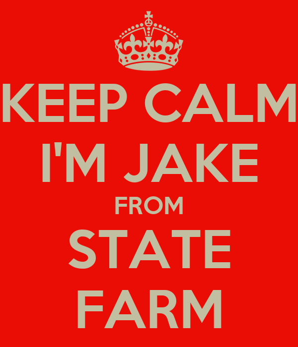 Keep Calm I M Jake From State Farm on State Farm Insurance Logo