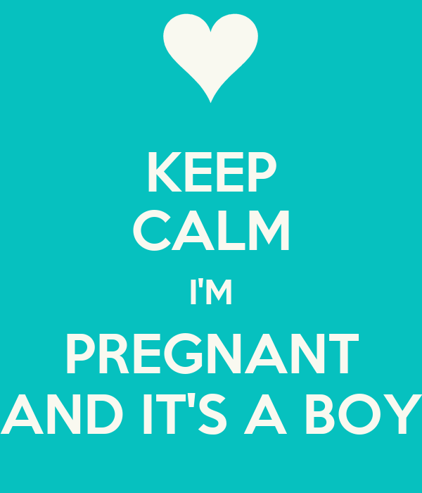 KEEP CALM I'M PREGNANT AND IT'S A BOY Poster