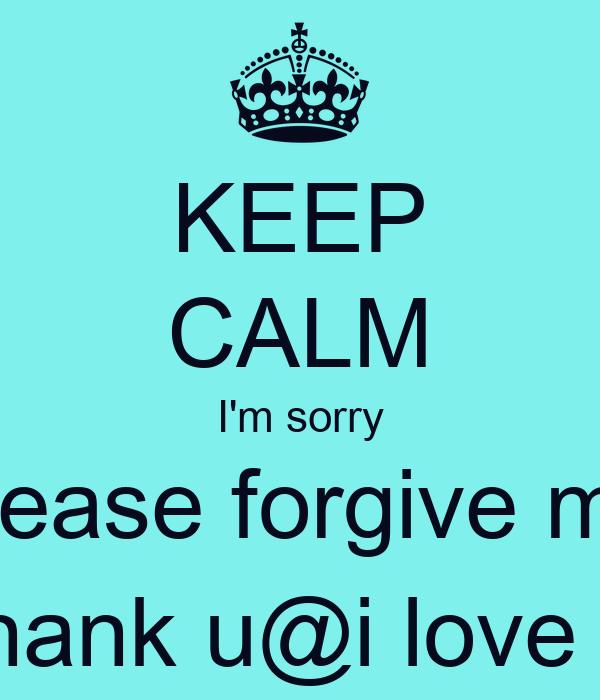 I Am Sorry I Love U Quotes: Im Sorry Forgive Me Quotes. QuotesGram