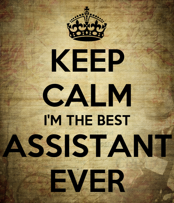 keep calm i m the best assistant ever poster cathleen