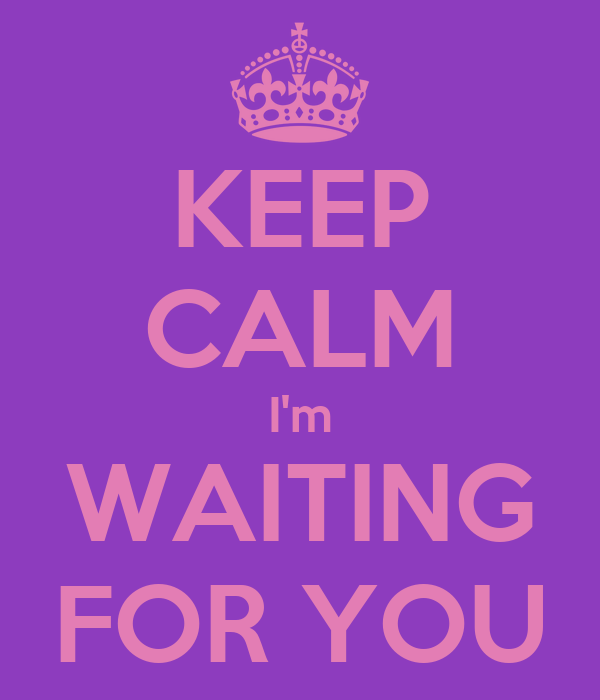 Im Waiting For You