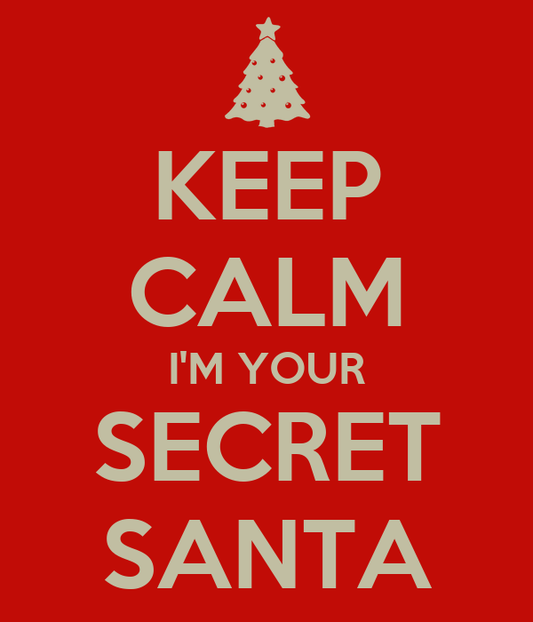 Secret Santa Poster Keep calm i'm your secret santa poster justi keep ...