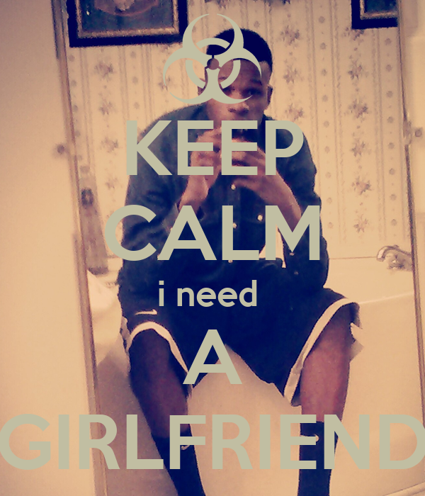 Need a girl friend