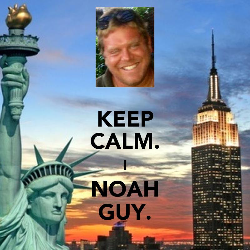 KEEP CALM. I NOAH GUY. Poster | rudy | Keep Calm-o-Matic