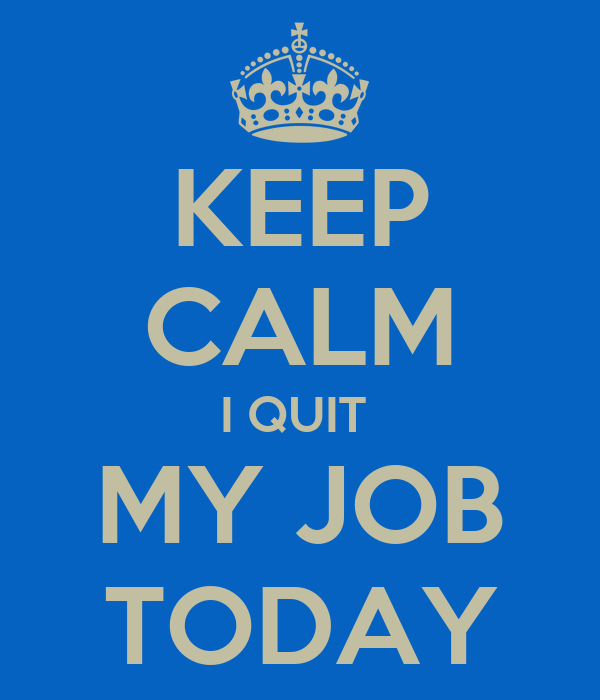 keep calm i quit my job today poster ebony keep calm o