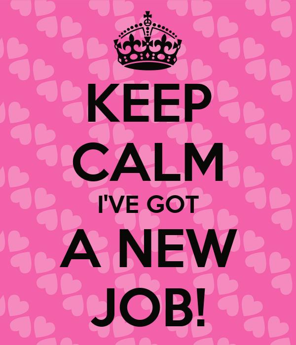 i Got 3 Jobs Keep Calm I've Got a New Job