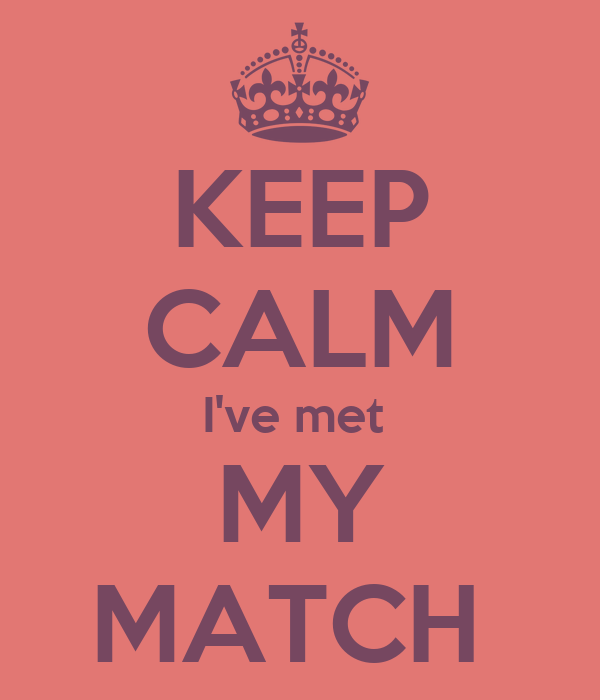 Meet my match