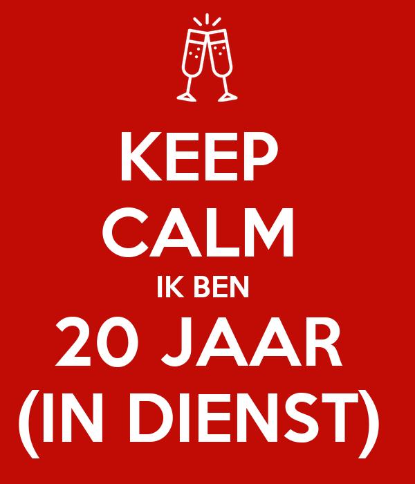 20 jaar in dienst KEEP CALM IK BEN 20 JAAR (IN DIENST) Poster | RS20 | Keep Calm o Matic 20 jaar in dienst