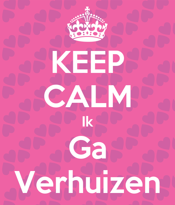 Wonderbaar KEEP CALM Ik Ga Verhuizen Poster | Sanae | Keep Calm-o-Matic CW-22
