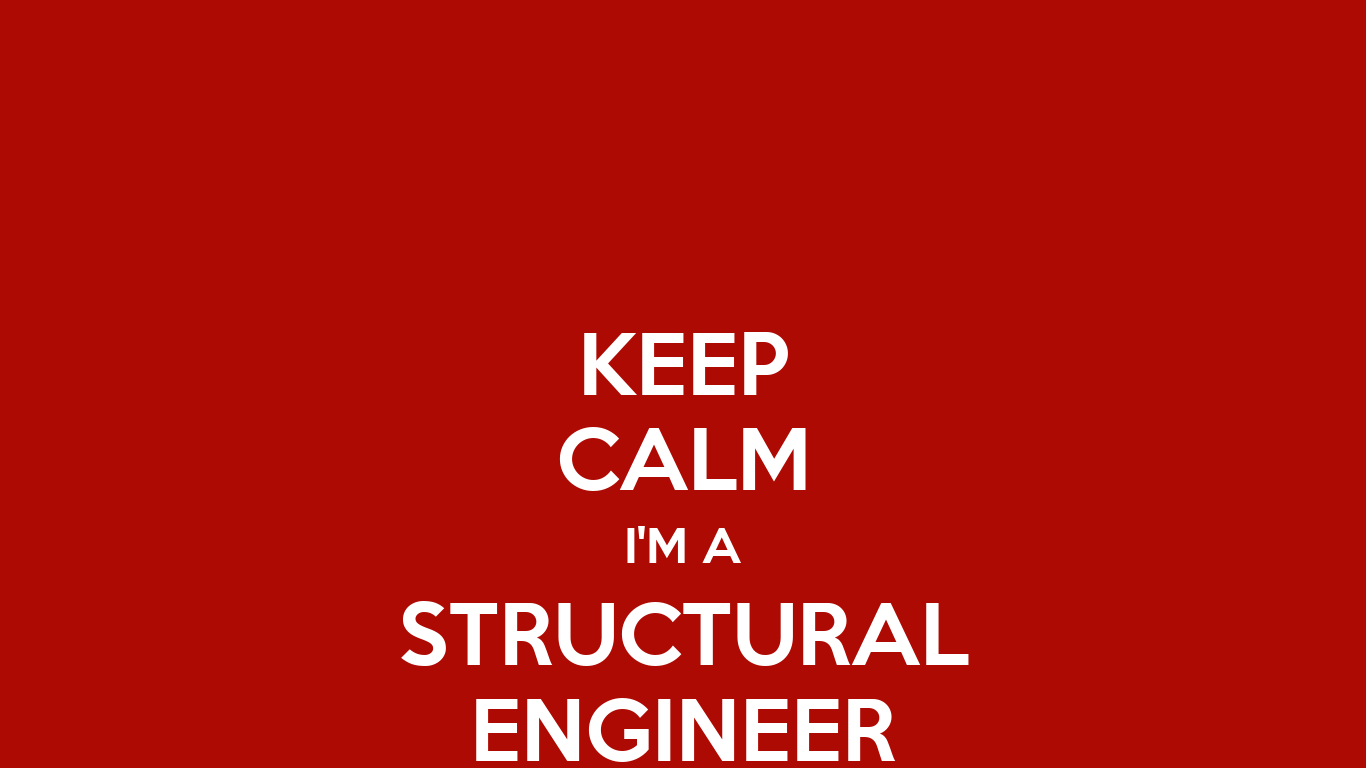 Keep calm i 39 m a structural engineer poster for I need a structural engineer