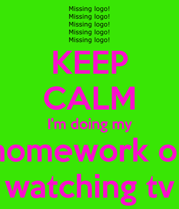 don't twerk I do my homework - KEEP CALM AND CARRY ON Image ...