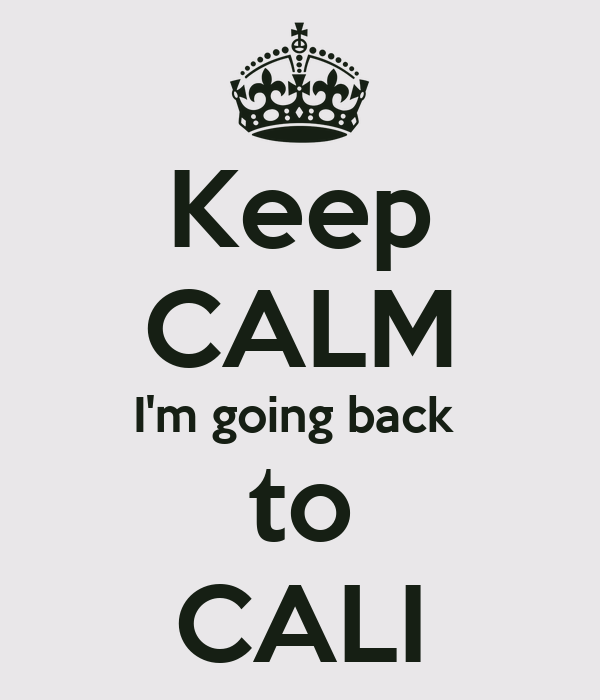 Keep Calm I'm Going Back To Cali Poster  Dom  Keep Calm. Medical Technology Degree Salary. Promotional Plastic Bag Business Pest Control. Master Of Science In Engineering Management. St Jude Dream Home Taxes Whole Life Insurance. Gastric Bypass Vs Lap Band Surgery. Nazareth College Financial Aid. Astoria Physical Therapy Check Ad Replication. Designing A Mobile App Ga National Guard Jobs