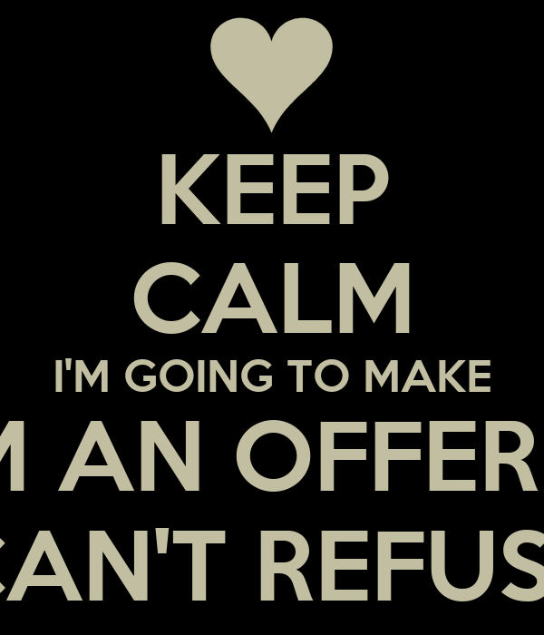 Keep Calm Im Going To Make Him An Offer He Cant Refuse Poster M