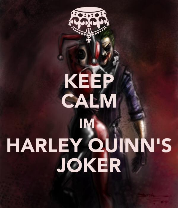 <img:http://sd.keepcalm-o-matic.co.uk/i/keep-calm-im-harley-quinn-s-joker.png>