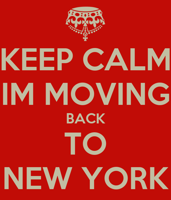 Keep calm im moving back to new york poster mel keep for Moving from new york