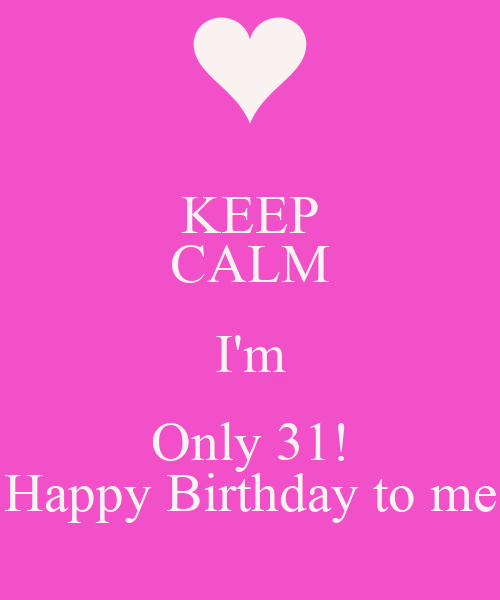 31 Birthday Funny Quotes: Keep It Calm Happy Birthday Quotes. QuotesGram