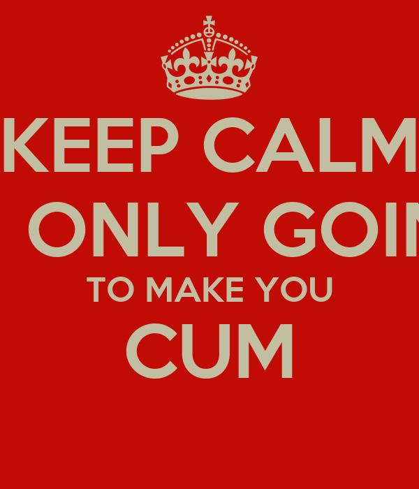 Im going to cum