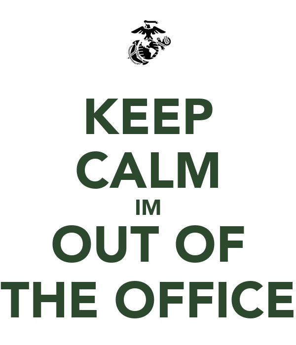 KEEP CALM IM OUT OF THE OFFICE Poster