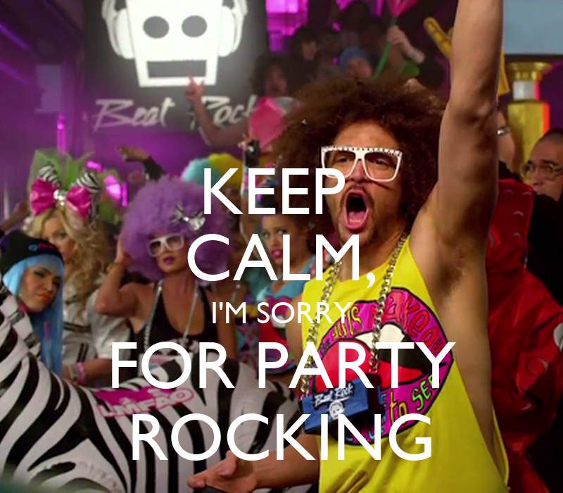 Sorry for party