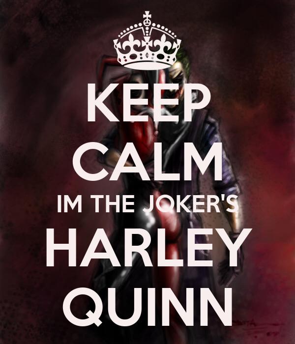 <img:http://sd.keepcalm-o-matic.co.uk/i/keep-calm-im-the-joker-s-harley-quinn.png>