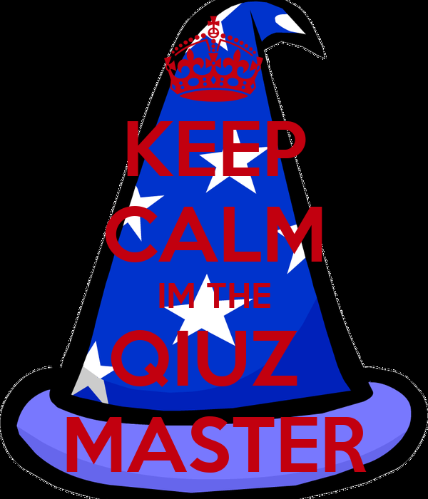 [Obrazek: keep-calm-im-the-qiuz-master.png]