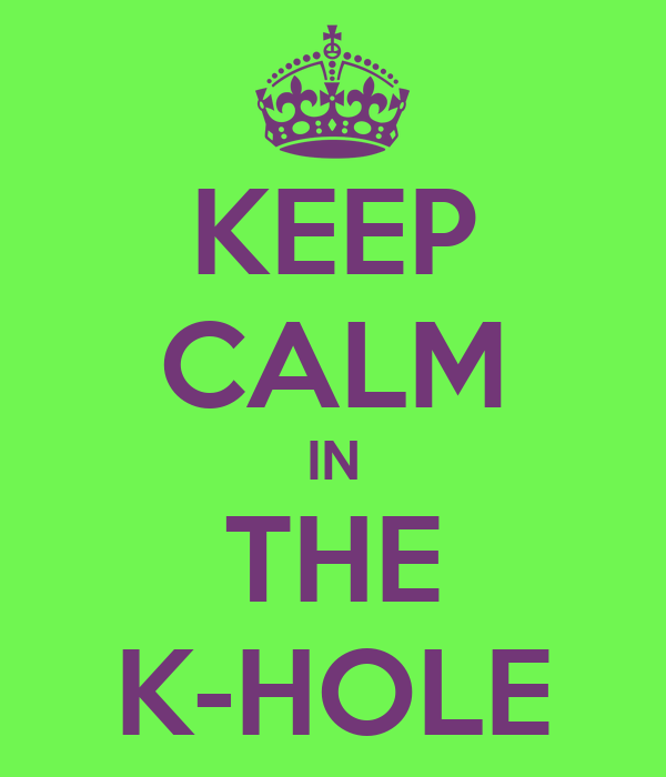 keep calm in the k hole poster lord luke keep calm o matic. Black Bedroom Furniture Sets. Home Design Ideas