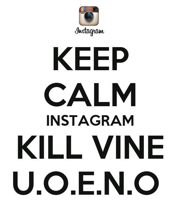 keep calm instagram kill vine uoeno poster luis