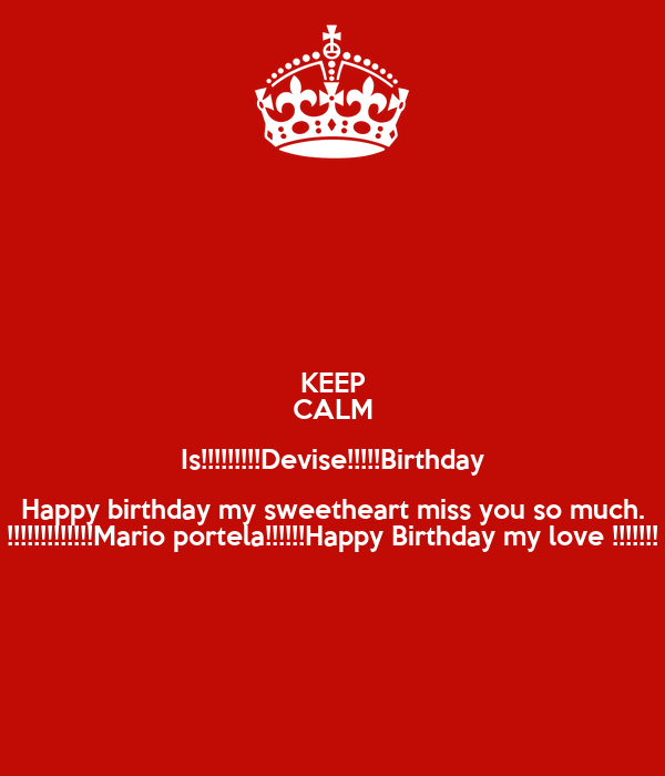 KEEP CALM Is!!!!!!!!!Devise!!!!!Birthday Happy birthday my