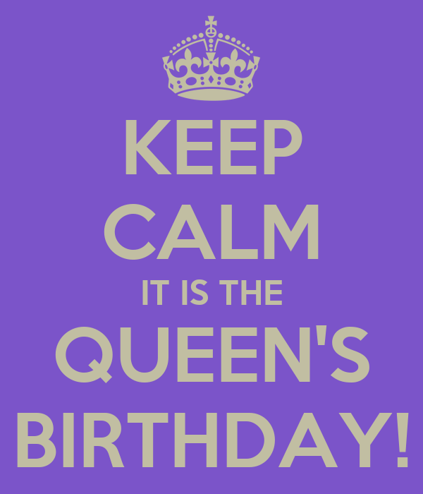 http://sd.keepcalm-o-matic.co.uk/i/keep-calm-it-is-the-queen-s-birthday.png