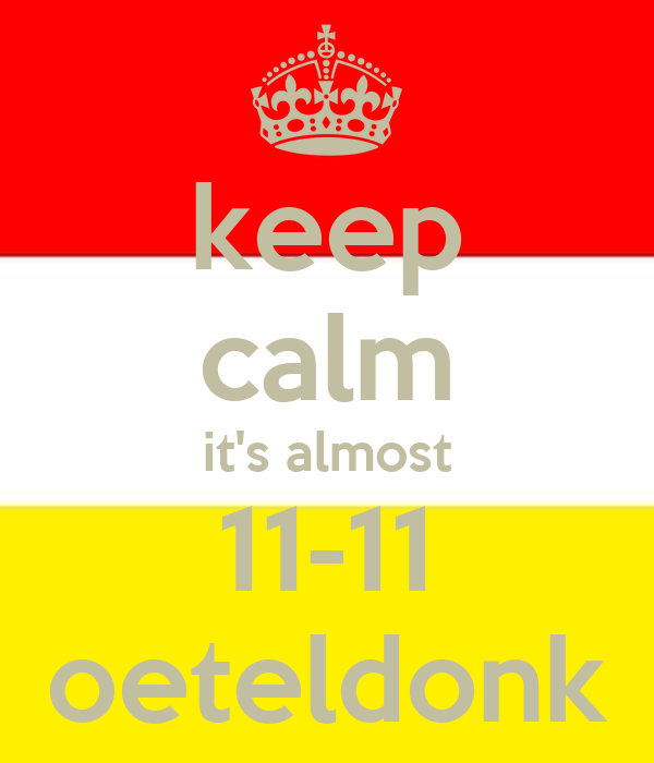 keep calm it's almost 11-11 oeteldonk Poster | JeePee ...