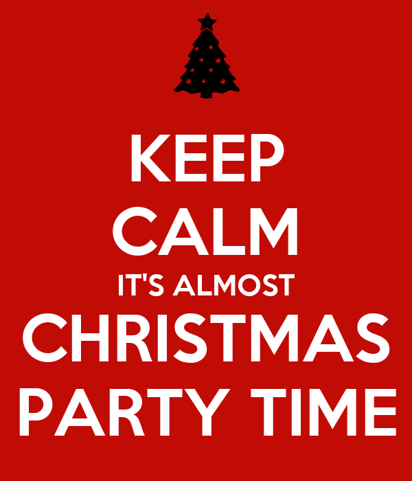Christmas Party Time Images.Keep Calm It S Almost Christmas Party Time Poster Beccam