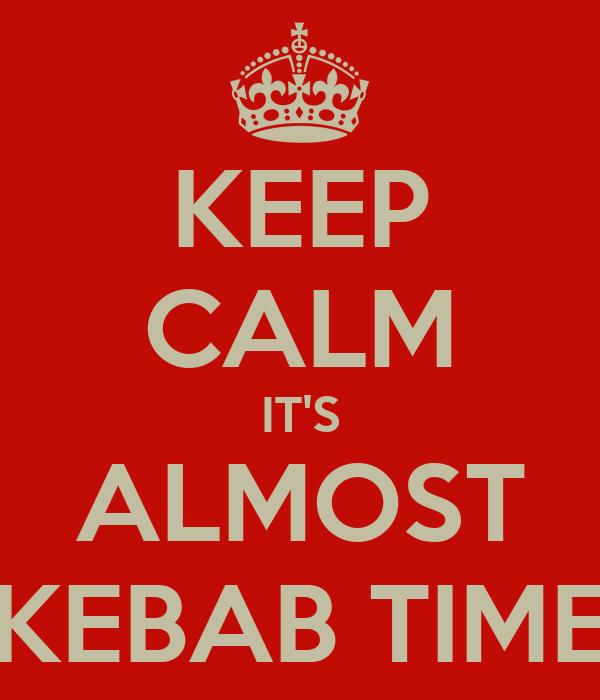 Compte jusqu'à 200 (jeu) - Page 3 Keep-calm-it-s-almost-kebab-time