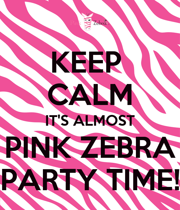 KEEP CALM IT'S ALMOST PINK ZEBRA PARTY TIME! - KEEP CALM