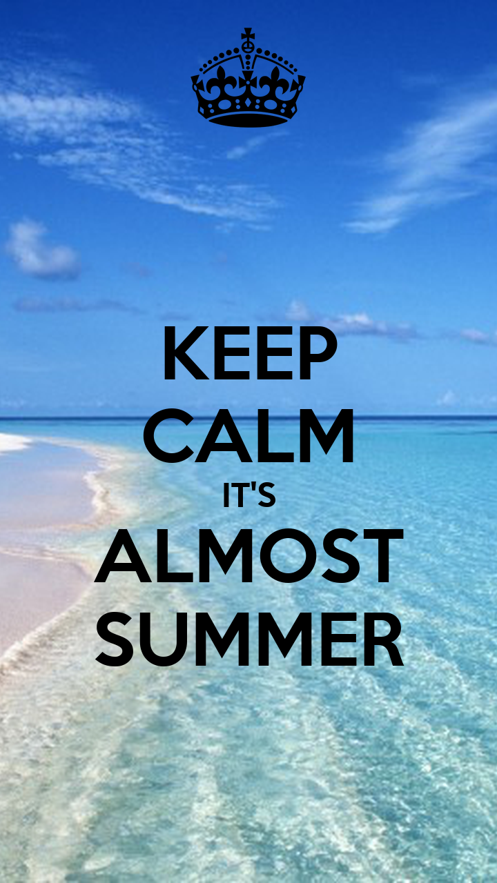 KEEP CALM ITS ALMOST SUMMER Poster Aa Keep Calm O Matic