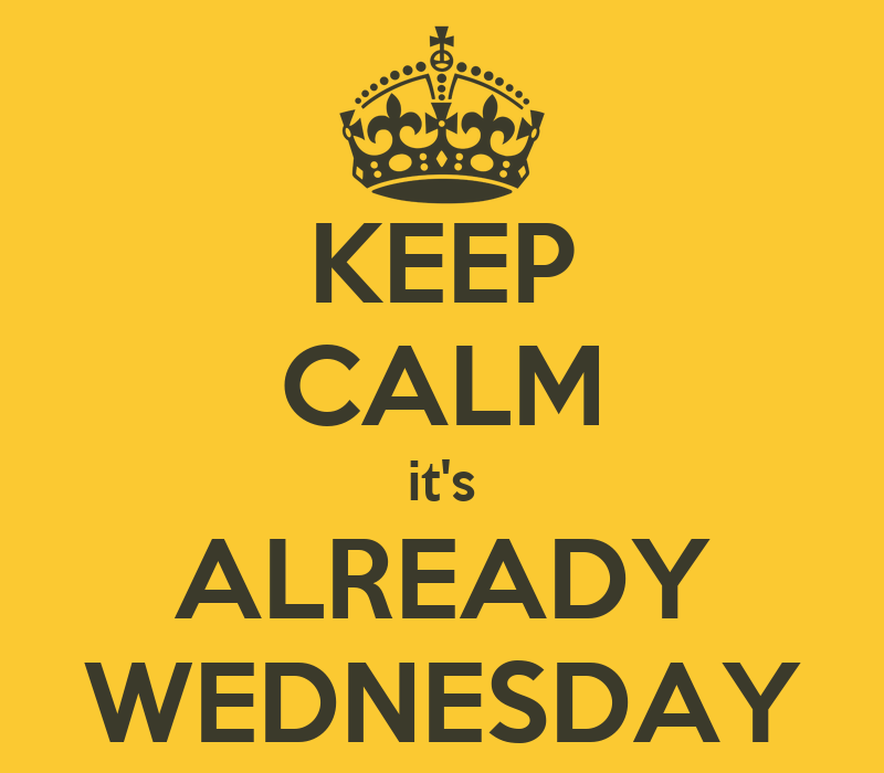 keep-calm-it-s-already-wednesday.png