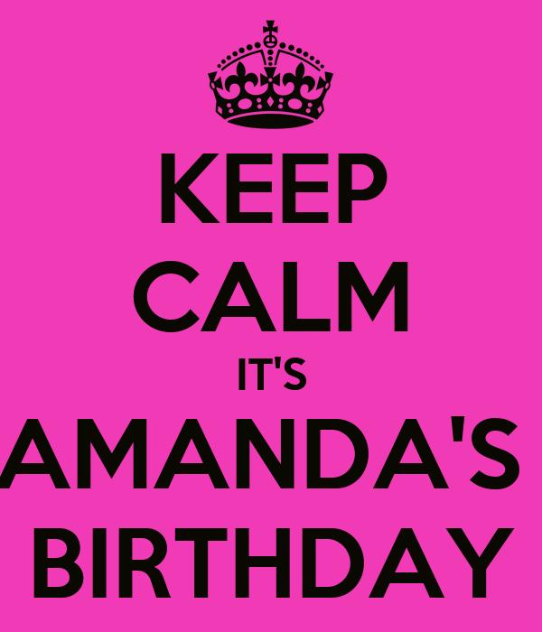 keep-calm-it-s-amanda-s-birthday.png