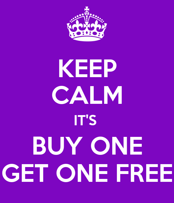 Buy One Get One Free: KEEP CALM IT'S BUY ONE GET ONE FREE Poster