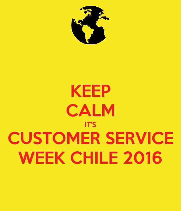 KEEP CALM IT'S CUSTOMER SERVICE WEEK CHILE 2016 Poster