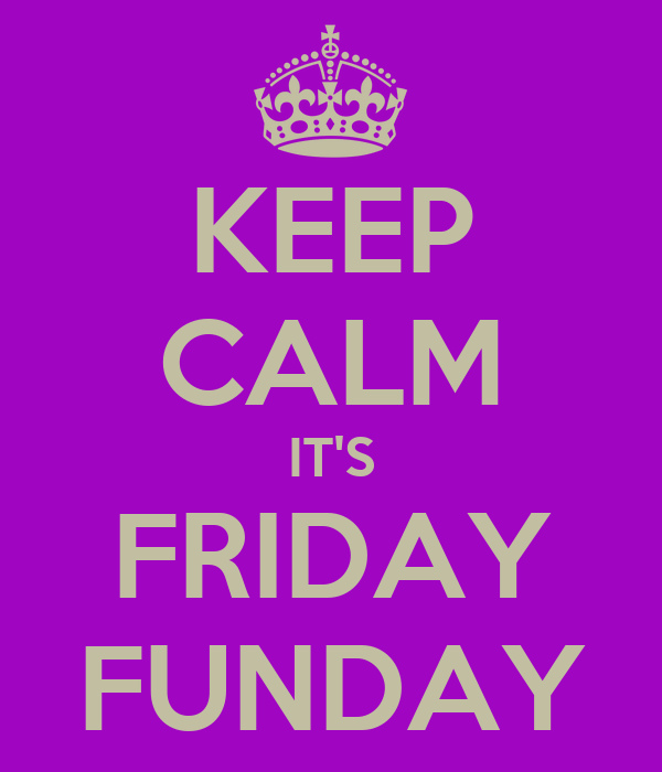 KEEP CALM IT'S FRIDAY FUNDAY Poster | sam | Keep Calm-o-Matic